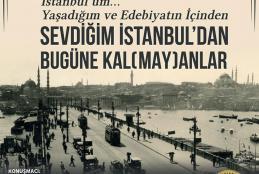 """""""Sevdiğim İstanbul'dan Bugüne Kal(may)anlar"""""""